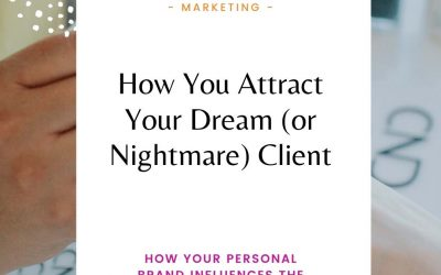 How You Attract Your Dream or Nightmare Client