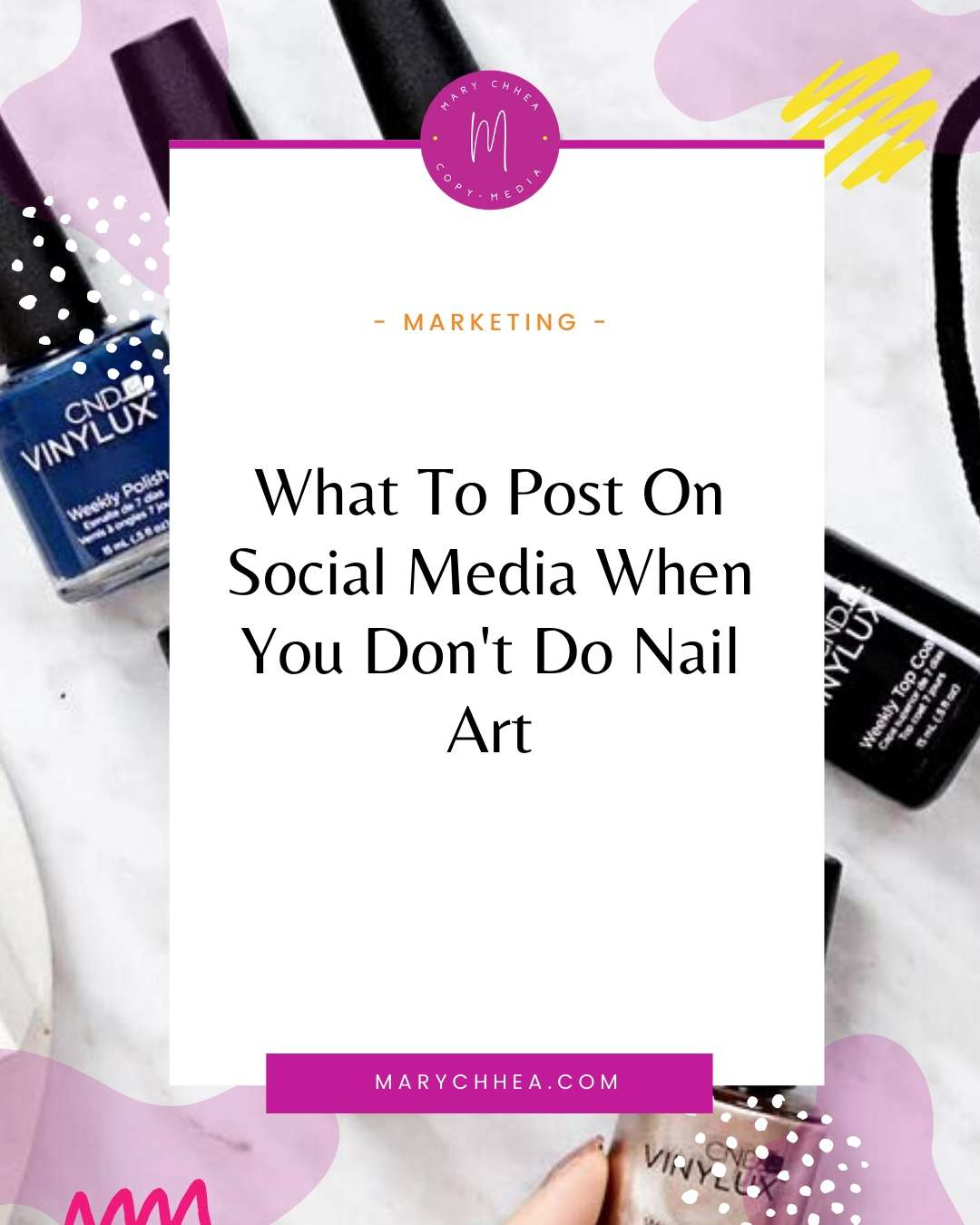blog post title reads, what to post on social media when you don't do nail art