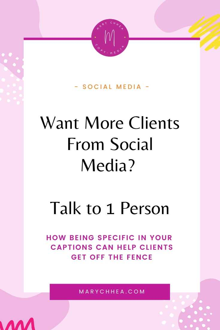 Blog Post Title: Want more clients from social media? Talk to one person. How being specific in your captions can help clients get off the fence