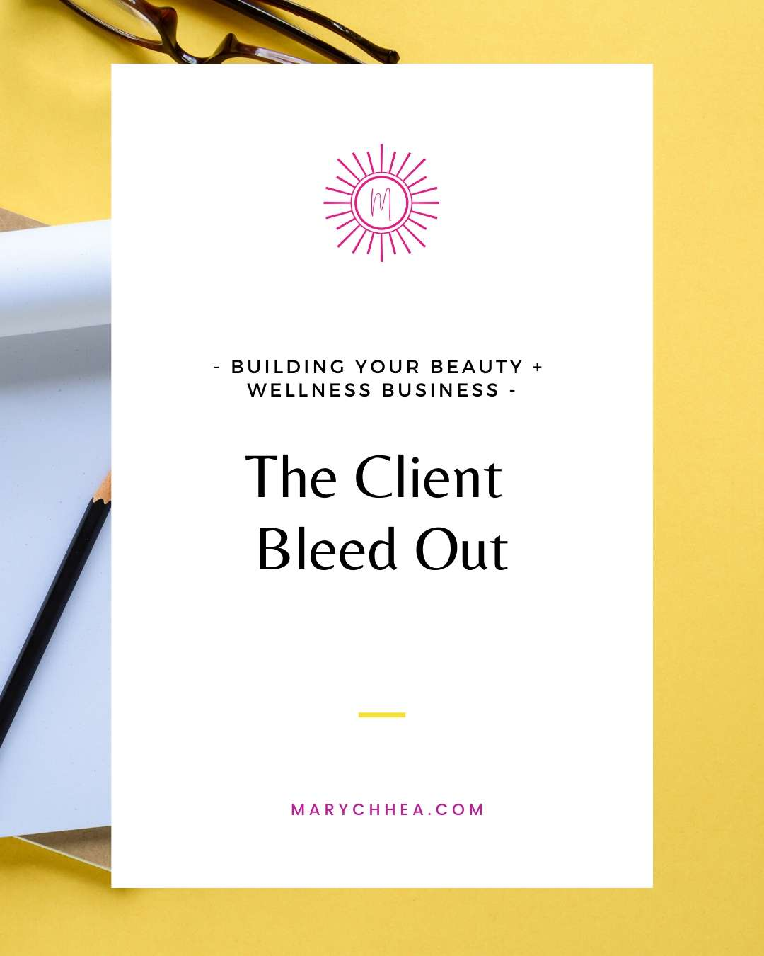 Blog Post Title reads: Building your beauty and wellness business, The Client Bleed Out